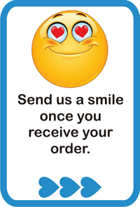 Send us a smile once you receive your order.
