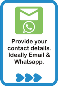 Provide your contact details. Ideally Email & Whatsapp.